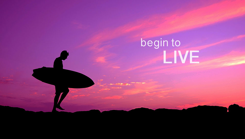 Begin To Live